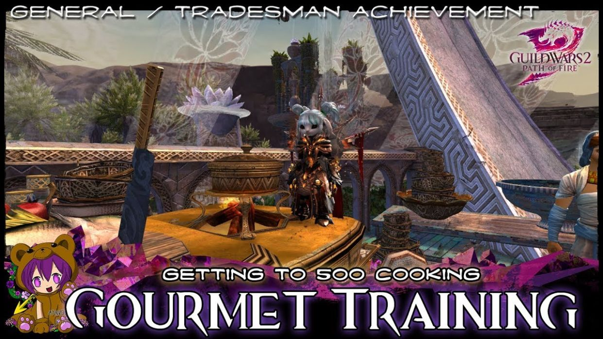GW10 - Gourmet Training (Cooking 10) achievement - Food Recipes Gw2