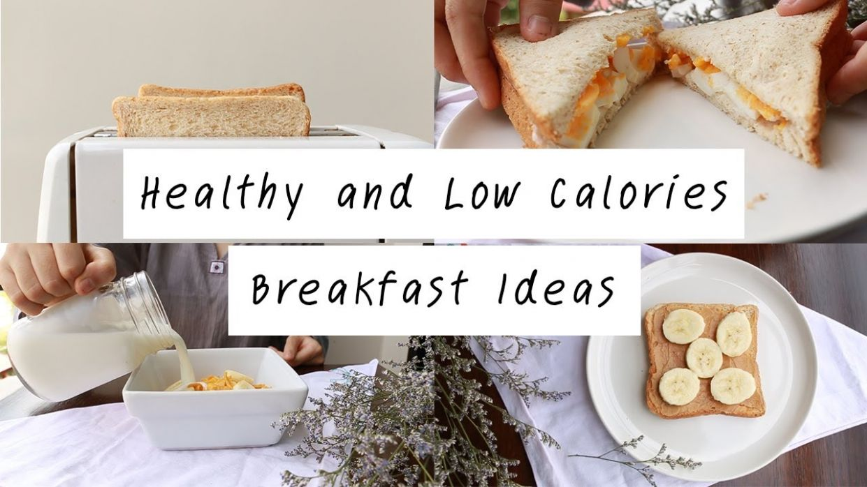 Healthy and Low Calories Breakfast Ideas - YouTube - Breakfast Recipes Low Calorie
