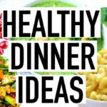 HEALTHY DINNER IDEAS! Quick And Easy Healthy Dinner Recipes! – Dinner Recipes Youtube