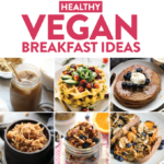 Healthy Vegan Breakfast Ideas – Fit Foodie Finds – Healthy Recipes No Dairy