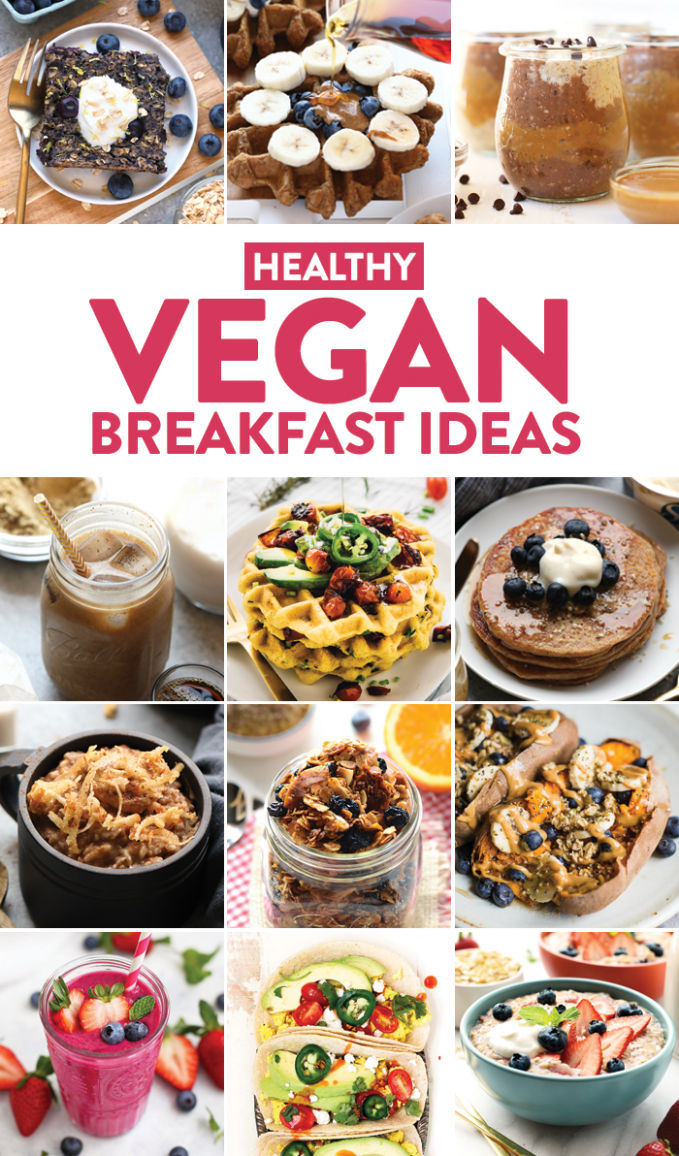 Healthy Vegan Breakfast Ideas - Fit Foodie Finds - Healthy Recipes No Dairy