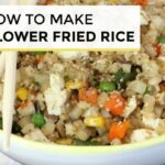 How To Make Cauliflower Fried Rice | Cauliflower Fried Rice Recipe – Cauliflower Rice Recipes Youtube
