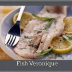 How To Make Fish Veronique New Recipe & New Method – Recipe Fish Veronique