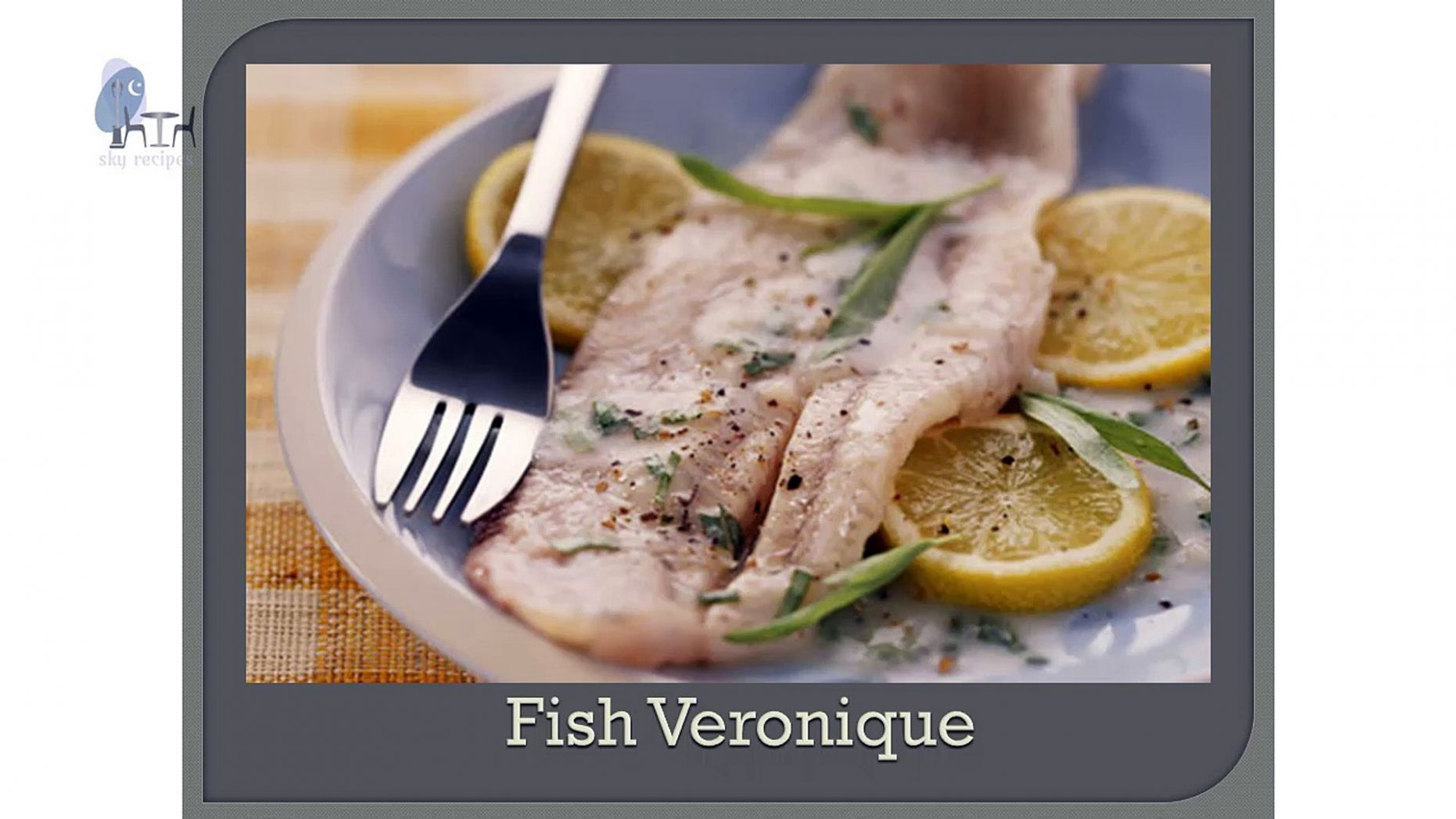 How to make Fish Veronique New recipe & New method - Recipe Fish Veronique