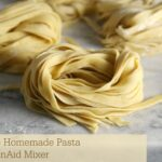 How To Make Homemade Pasta With KitchenAid Mixer – Pasta Recipes Kitchenaid