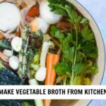 How To Make Vegetable Broth From Kitchen Scraps – Savory Lotus – Recipes With Vegetable Stock
