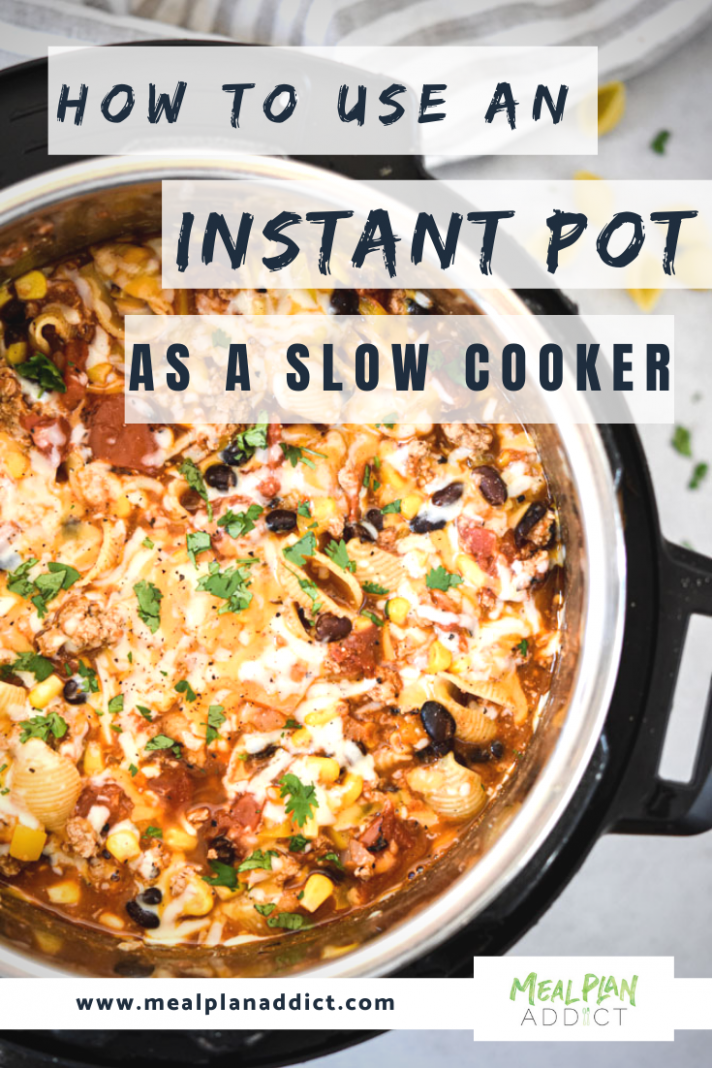 How to use your Instant Pot as a Slow Cooker - Meal Plan Addict - Pizza Recipes In Xl Pressure Cooker