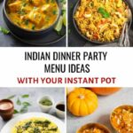 Indian Dinner Party Menu Ideas (with Your Instant Pot) – Piping ..