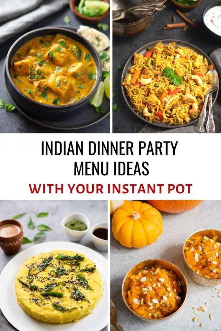 Indian Dinner Party Menu Ideas (with your Instant Pot) - Piping ..