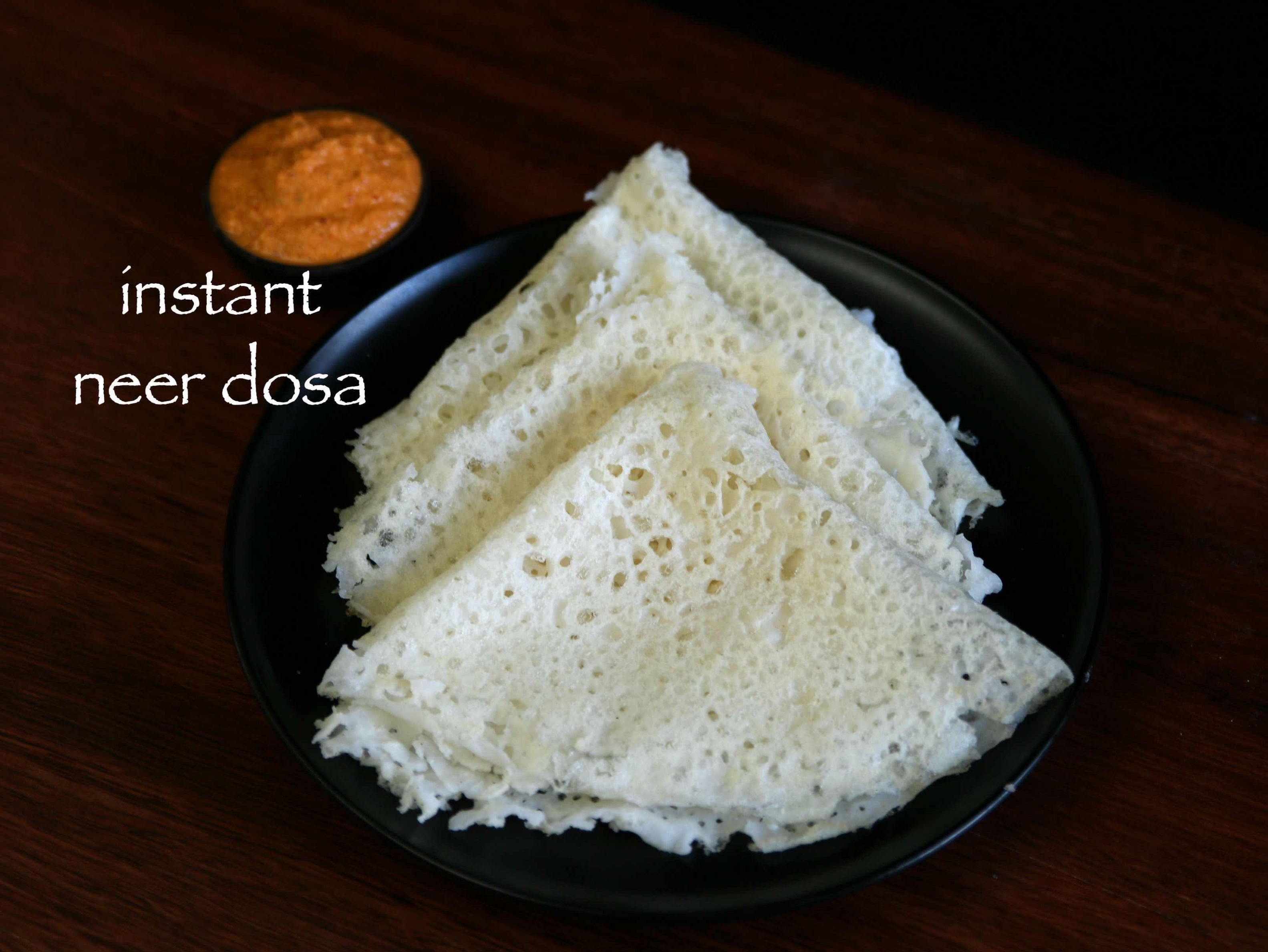 instant neer dosa recipe | neer dose recipe with rice flour - Recipes Of Rice Flour
