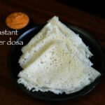 Instant Neer Dosa Recipe | Neer Dose Recipe With Rice Flour – Recipes Of Rice Flour