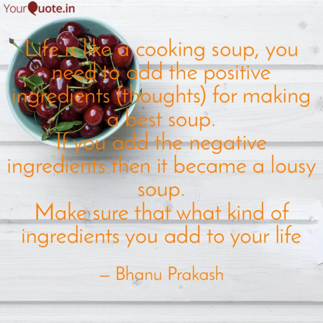 Life is like a cooking so... | Quotes & Writings by Bhanu Prakash ..