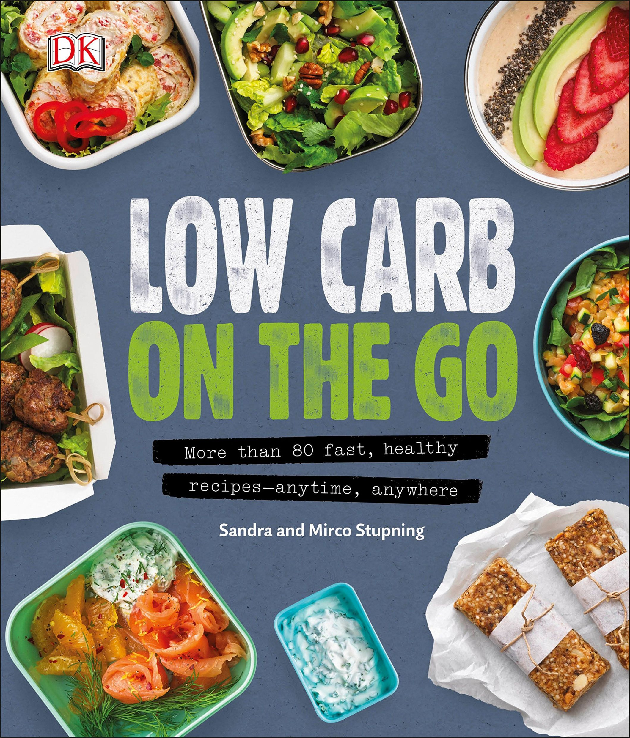 Low Carb On The Go: More Than 9 Fast, Healthy Recipes - Anytime ..