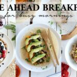 Make-Ahead Breakfast Ideas | HEALTHY + VEGAN