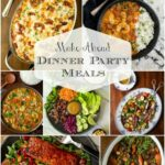 Make Ahead Dinner Party Meals | The Café Sucre Farine – Easy Recipes Dinner Party