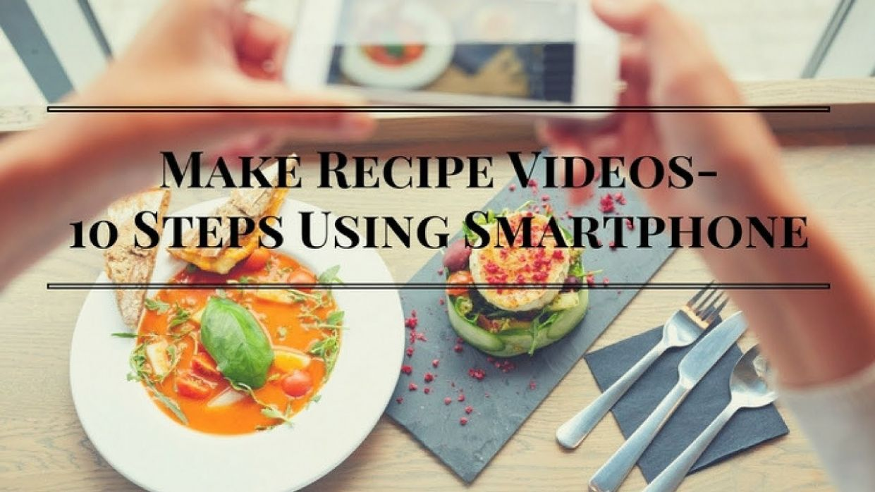 Make Recipe Videos 11 Steps Using Smartphone part 11 - Recipes Cooking Video