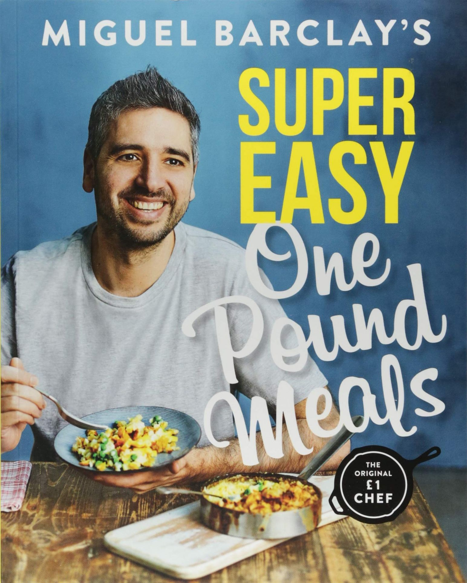 Miguel Barclay's Super Easy One Pound Meals: Amazon.co.uk: Barclay ...