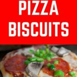 Mini Biscuit Pizzas – Pizza Recipes Using Biscuits