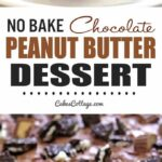 No Bake Chocolate Peanut Butter Dessert – Dessert Recipes Peanut Butter