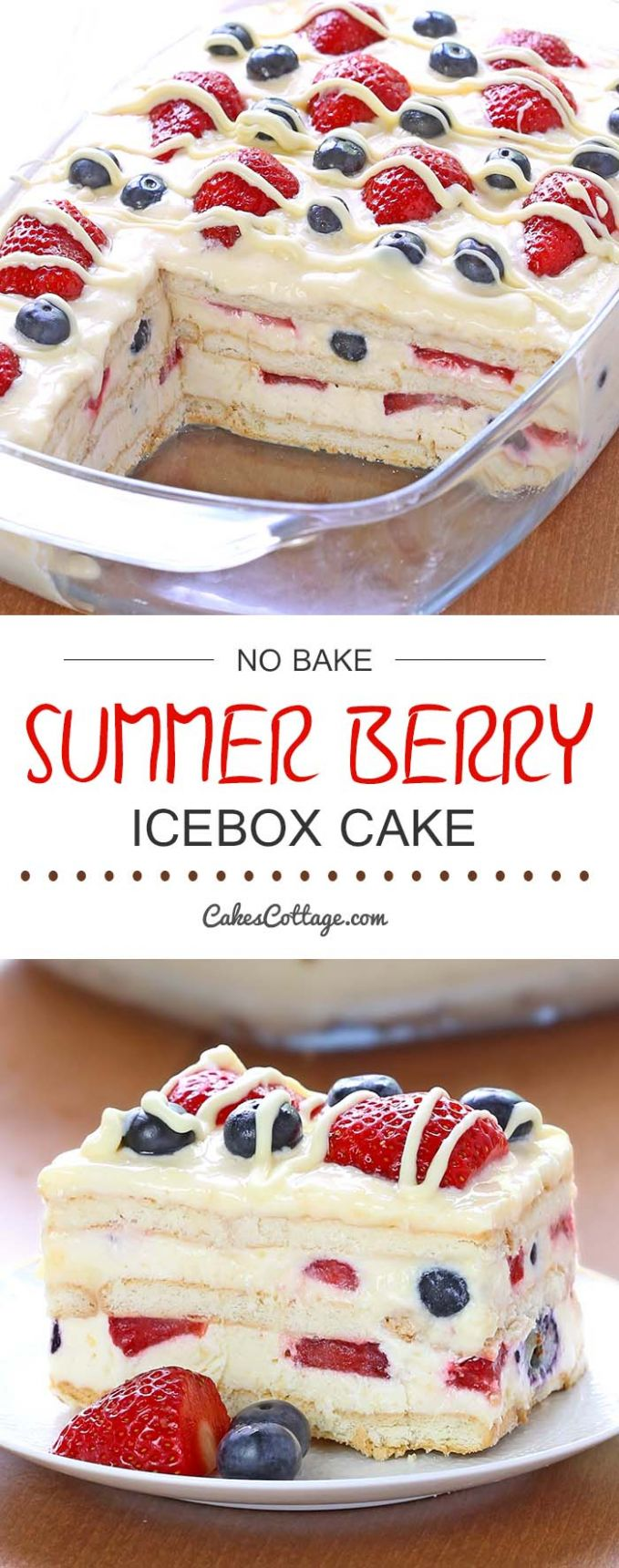No Bake Summer Berry Icebox Cake - Recipes For Quick Summer Desserts