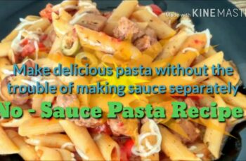 No - Sauce Pasta Recipe | How to make Pasta without sauce