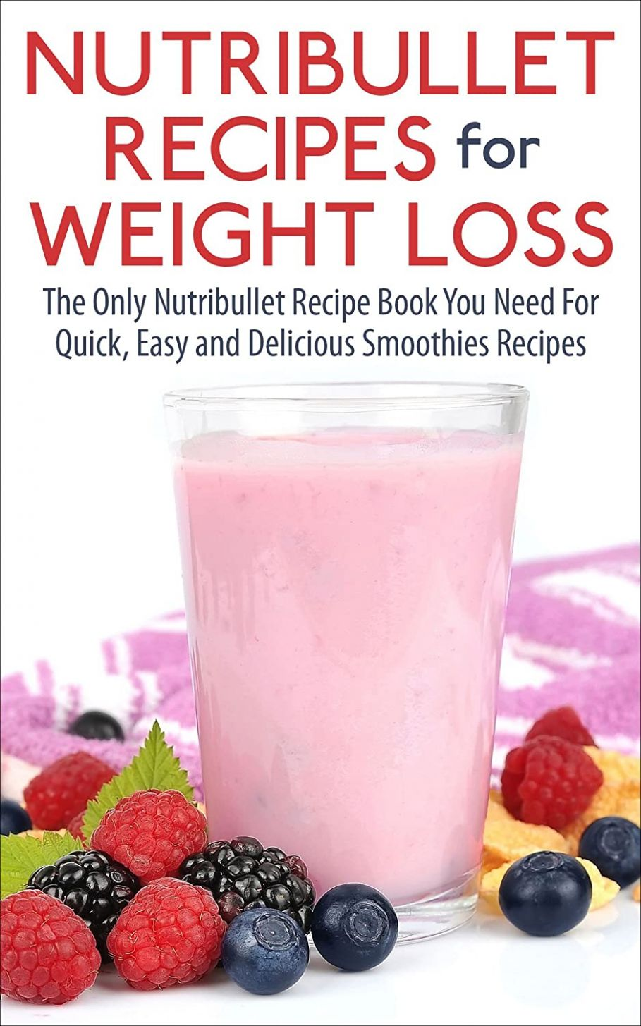 Nutribullet Recipes For Weight Loss: The Only Nutribullet Recipe ..