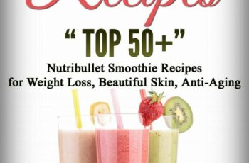 Nutribullet Recipes: Top 11 Nutribullet Smoothie Recipes for Weight Loss,  Beautiful Skin, Anti-aging eBook by Annie Ramsey - Rakuten Kobo
