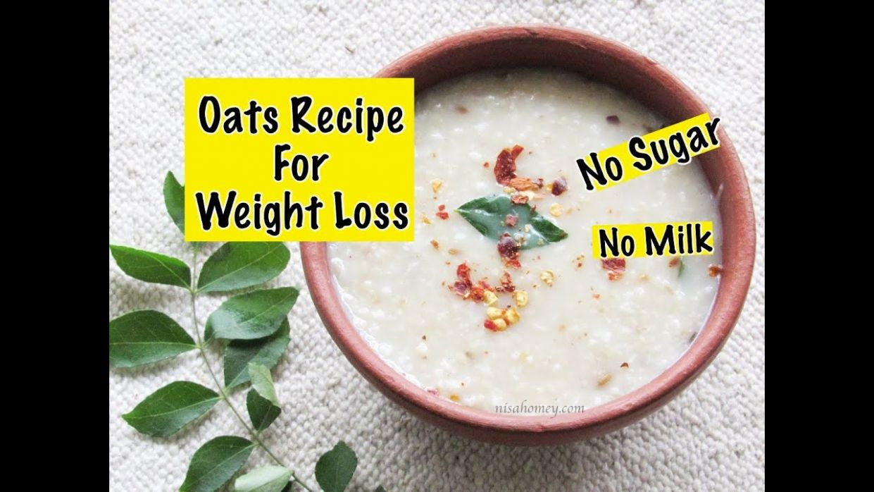 Oats Recipe For Weight Loss - Diabetic Friendly Healthy Indian Oatmeal  Porridge To Lose Weight Fast - Recipes For Weight Loss Diabetics