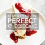 Perfect Cheesecake – Simple Recipes New York Cheesecake