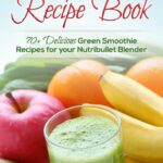 Pin On Blenders – Nutribullet Recipes For Weight Loss And Energy