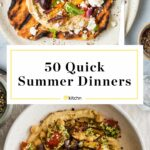 Quick & Easy Summer Suppers | Kitchn – Summer Recipes Kitchn