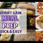 Quick And Easy Meal Prep Ideas For Gaining Weight! – Food Recipes To Gain Weight