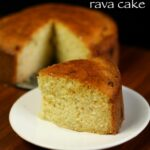 Rava Cake Recipe | Semolina Cake Recipe | Suji Cake Or Sooji Cake – Cake Recipes Cooker