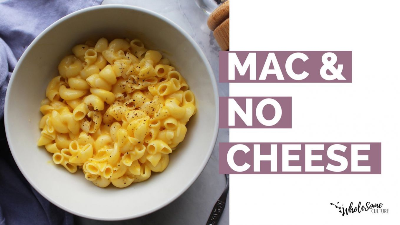 RECIPE: Mac and No Cheese - Wholesome Culture - Pasta Recipes No Cheese