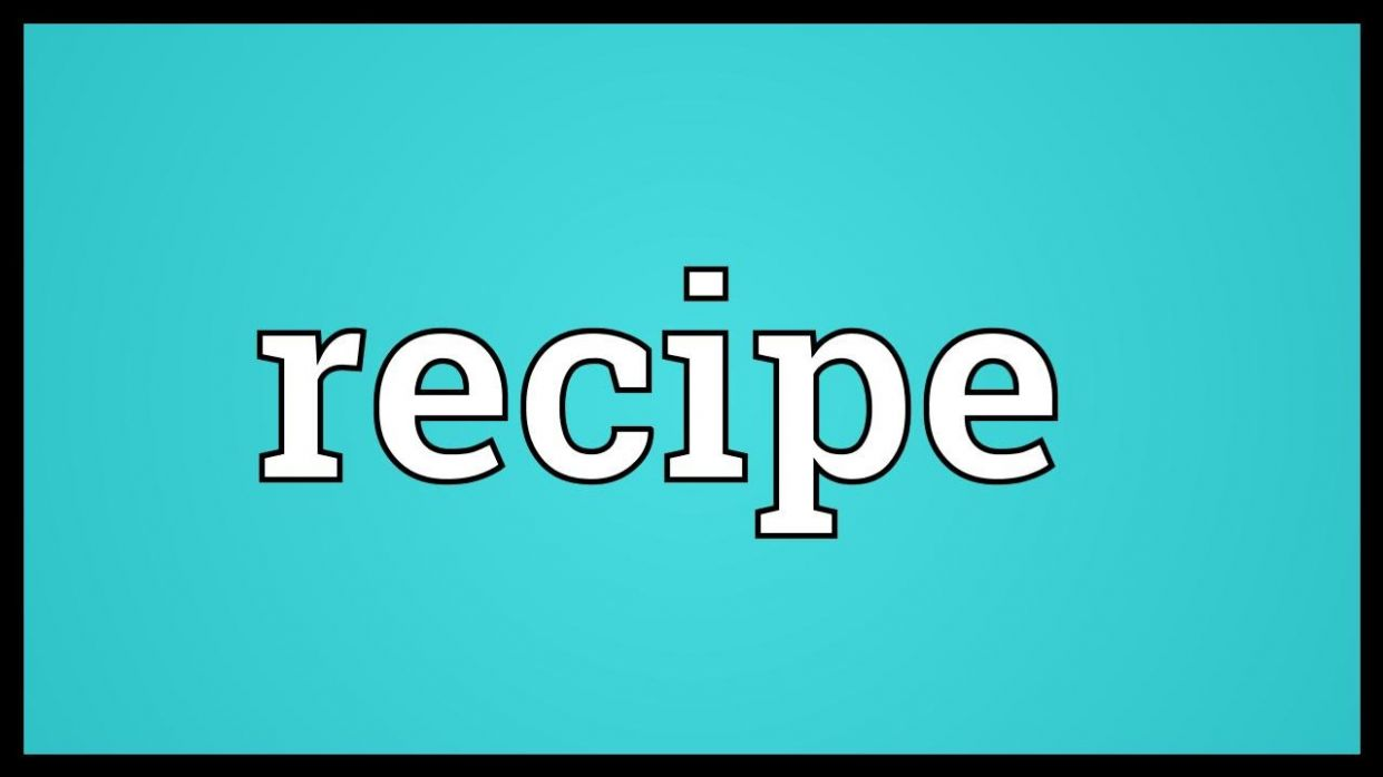 Recipe Meaning - Food Recipes Meaning