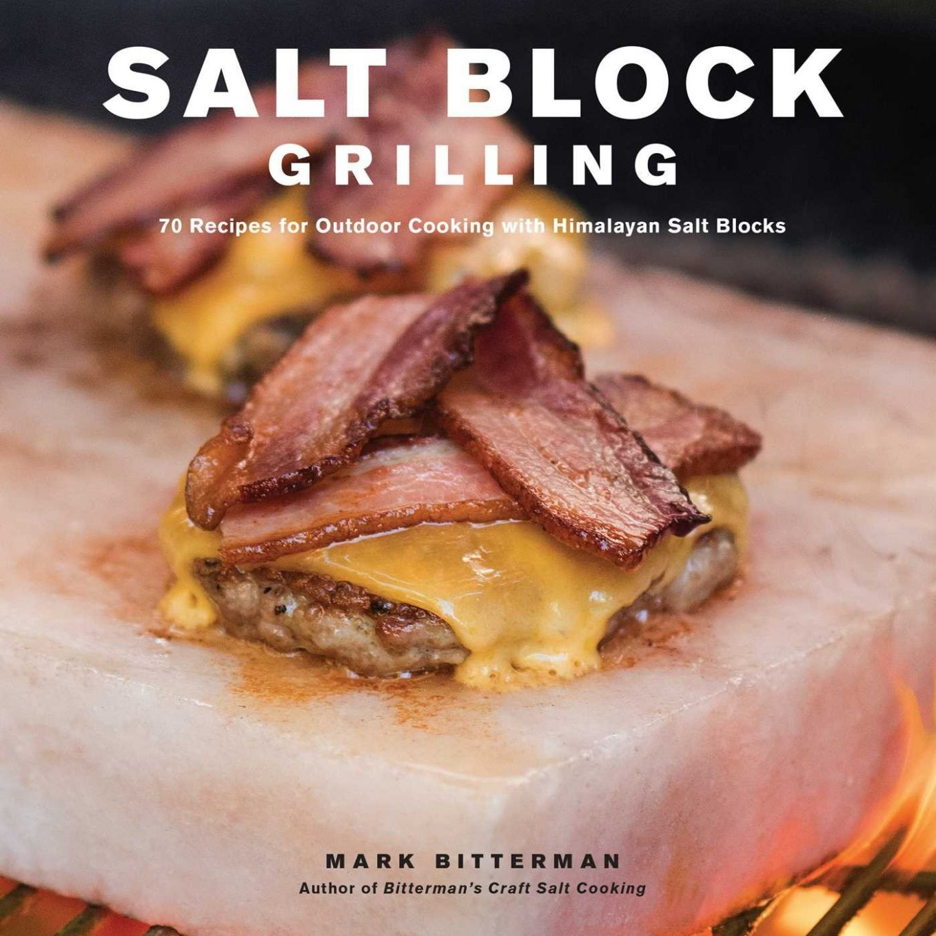 Salt Block Grilling: 9 Recipes for Outdoor Cooking with Himalayan ..