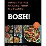 Shop Bosh!: Simple Recipes Amazing Food All Plants Hardcover Online In  Dubai, Abu Dhabi And All UAE – Simple Recipes Online