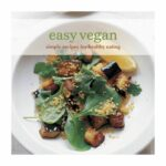 Shop Easy Vegan: Simple Recipes For Healthy Eating (Cookery) Paperback  Online In Dubai, Abu Dhabi And All UAE – Simple Recipes Online