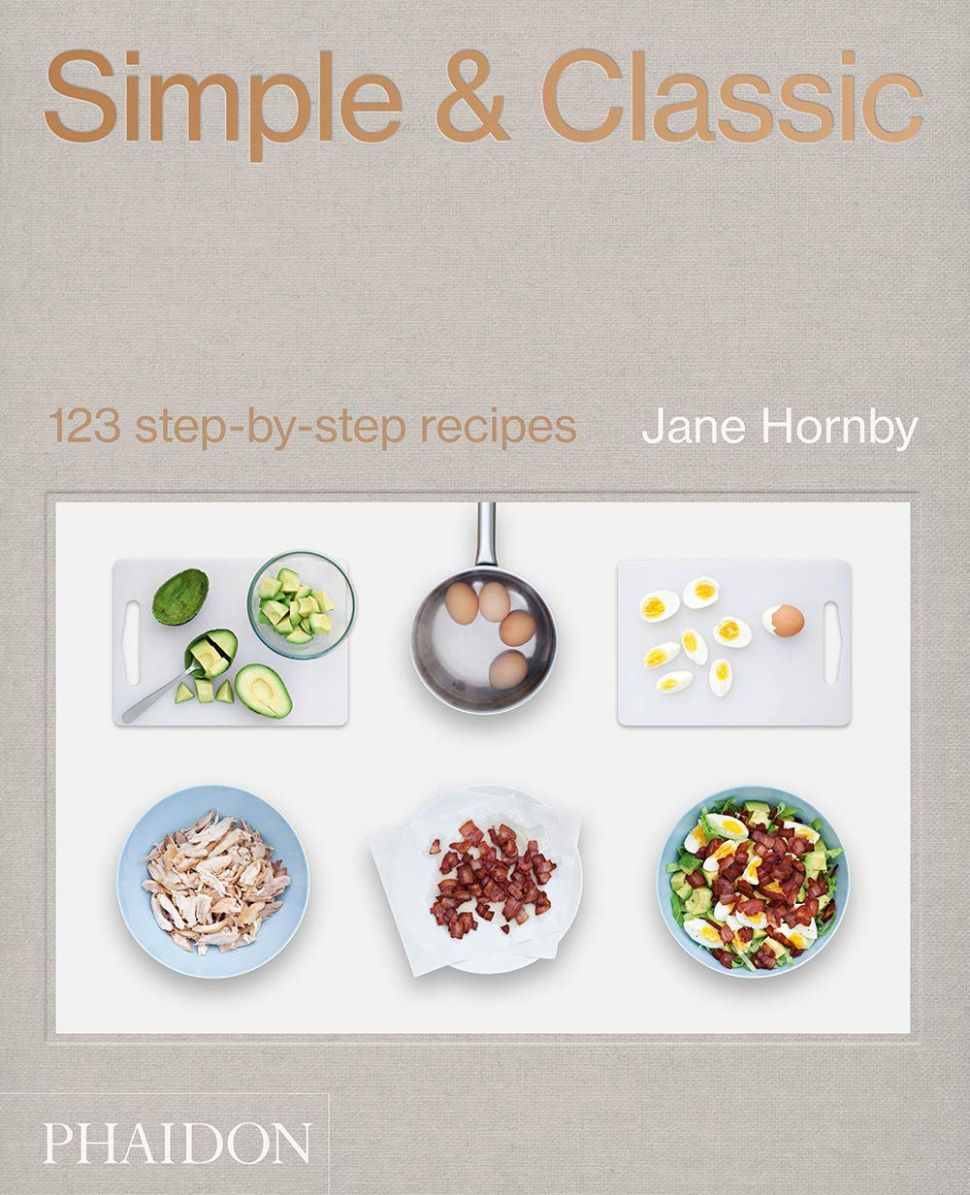 Simple & Classic: 10 step-by-step recipes: Jane Hornby ..