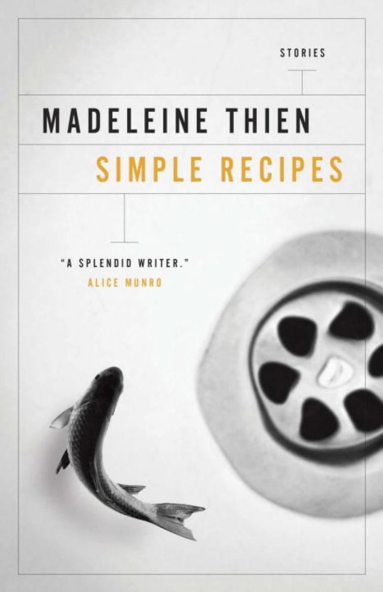 Simple Recipes | CBC Books - Simple Recipes Madeleine Thien Summary