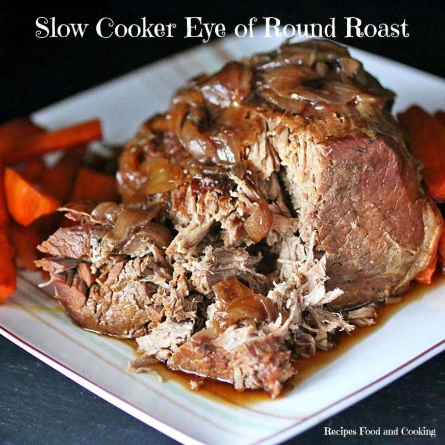 Slow Cooker Eye of Round Roast - Recipes Beef Eye Of Round