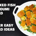 Smoked Fish Halloumi Cheese Salad – Easy Salad Ideas – Recipes Fish Halloumi