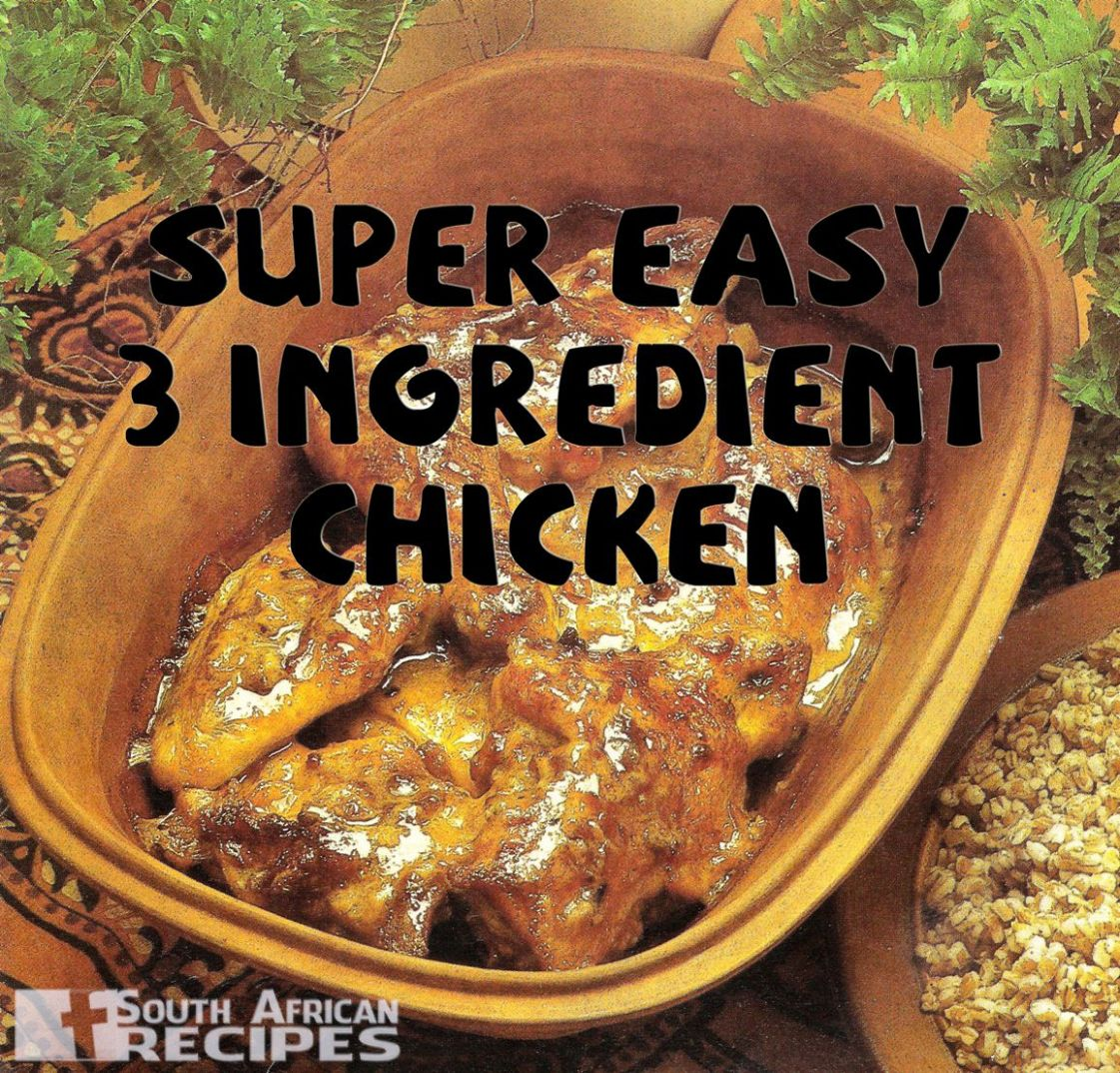South African Recipes: SUPER EASY 9-INGREDIENT-CHICKEN (Antionette ..