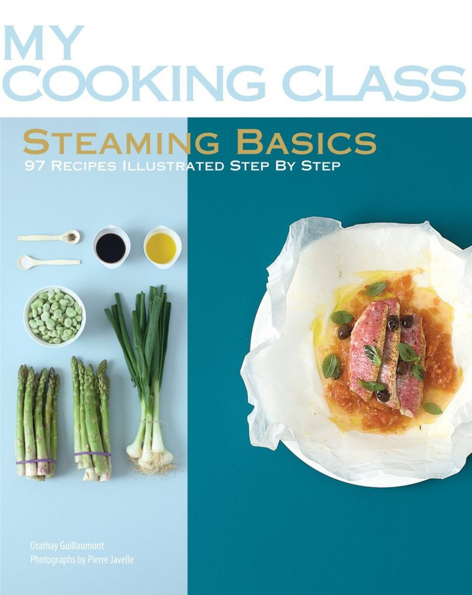 Steaming Basics: 11 Recipes Illustrated Step by Step (My Cooking ..