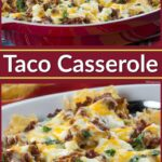 Taco Casserole – Dinner Recipes With Ground Beef