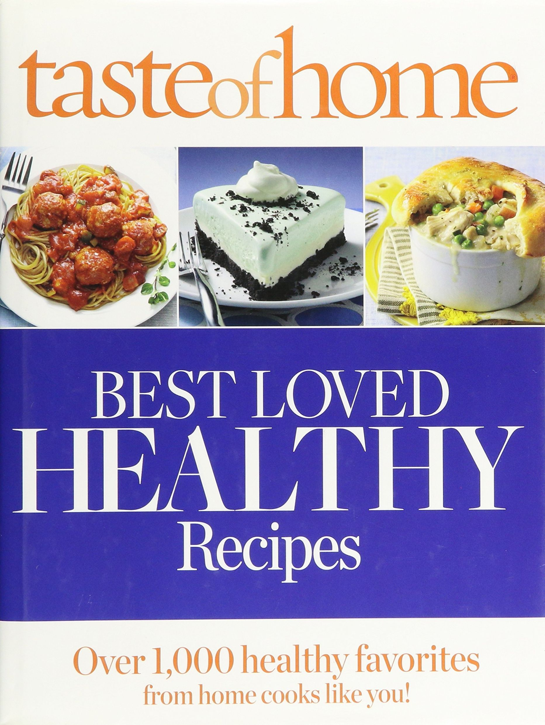 Taste of Home Best Loved HEALTHY Recipes: Over 8, 8 healthy ..