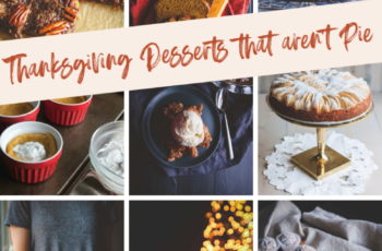 Thanksgiving Desserts That Aren't Pie - Sweetphi