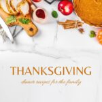 Thanksgiving Dinner Recipes Blog Graphic – Templates By Canva – Dinner Recipes Blog