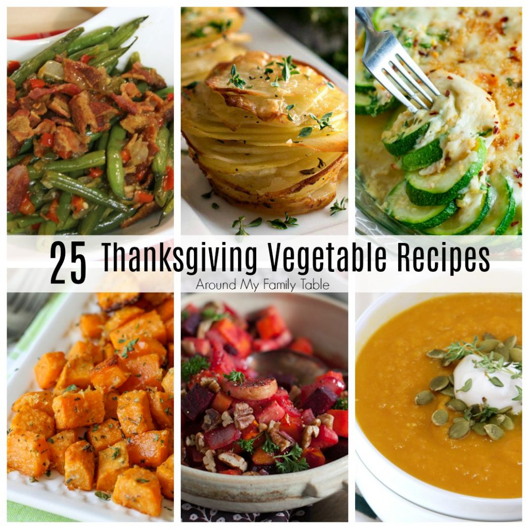 Thanksgiving Vegetable Recipes - Around My Family Table - Vegetable Recipes Thanksgiving