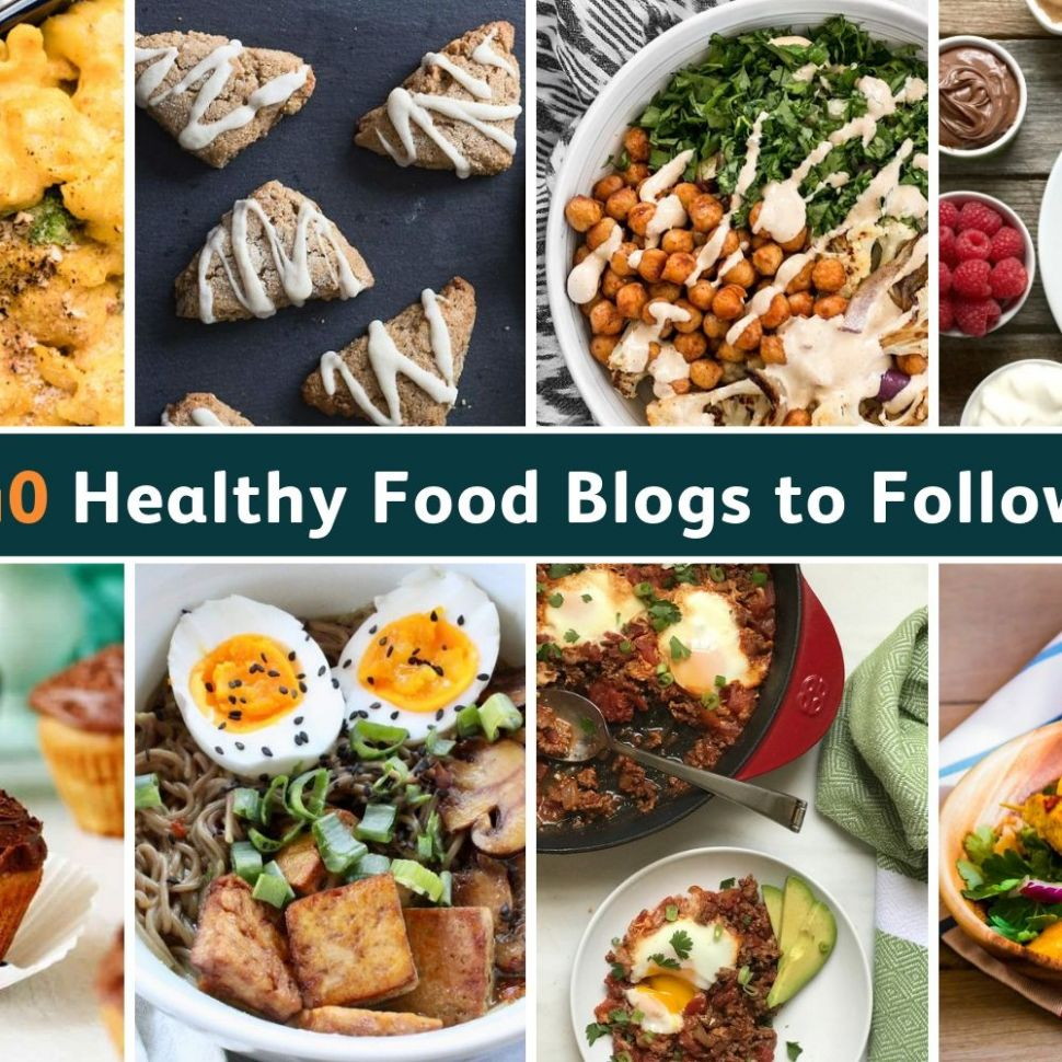 The 12 Best Healthy Food Blogs to Follow in 12